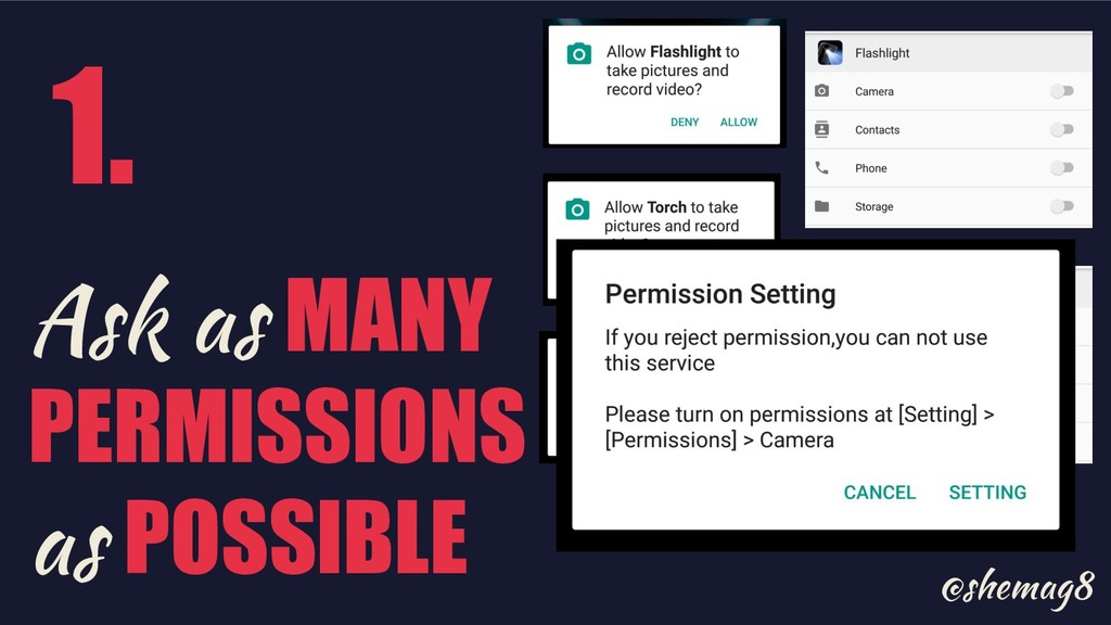 @shemag8 Ask as MANY PERMISSIONS as POSSIBLE 1.