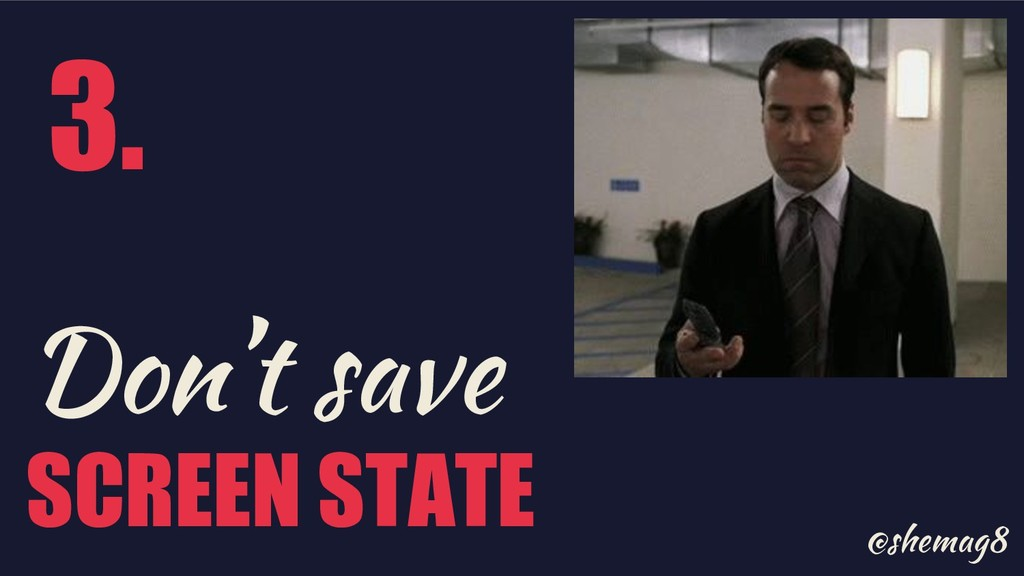 @shemag8 Don't save SCREEN STATE 3.
