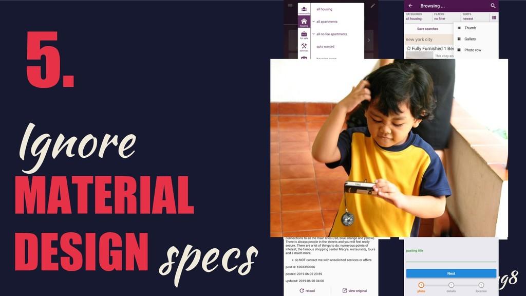 @shemag8 Ignore MATERIAL DESIGN specs 5.