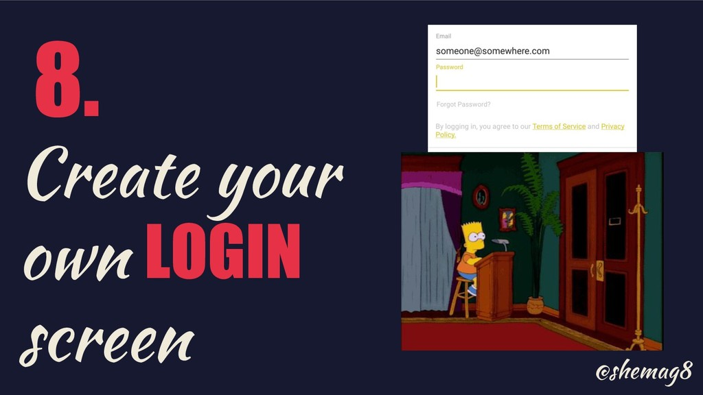 @shemag8 Create your own LOGIN screen 8.