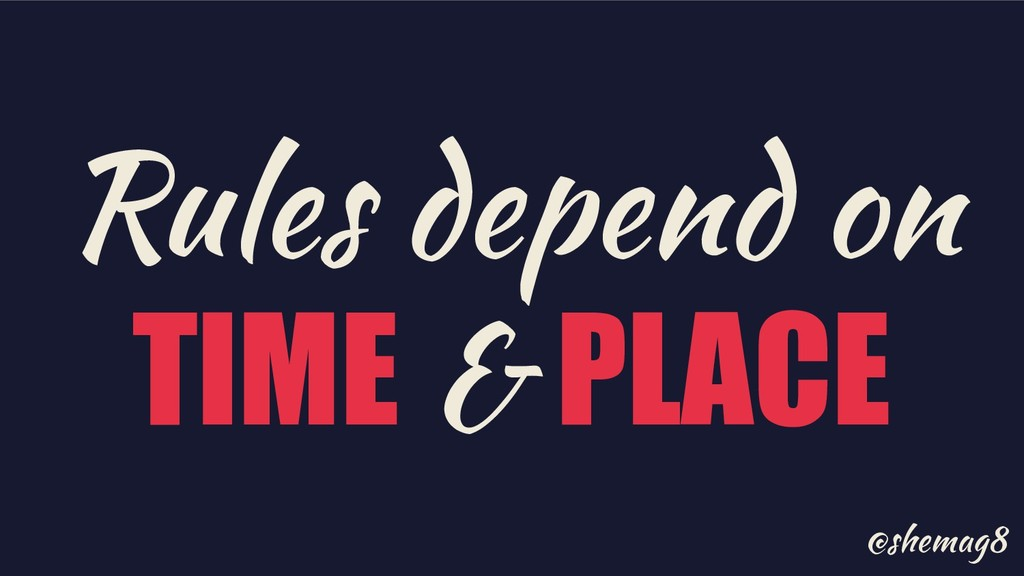 @shemag8 Rules depend on TIME & PLACE