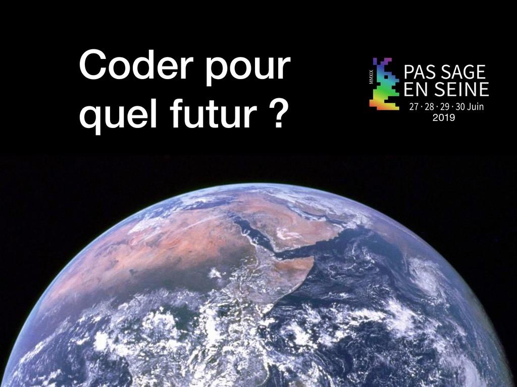 Coder pour quel futur ? 2019
