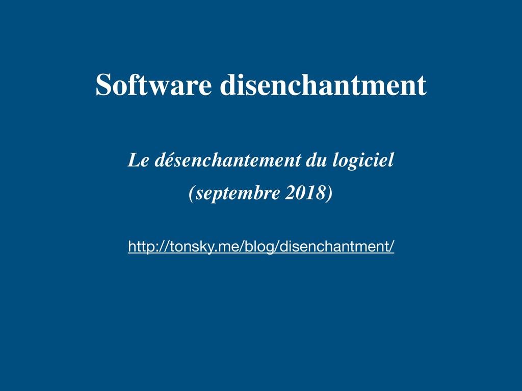 Software disenchantment Le désenchantement du ...