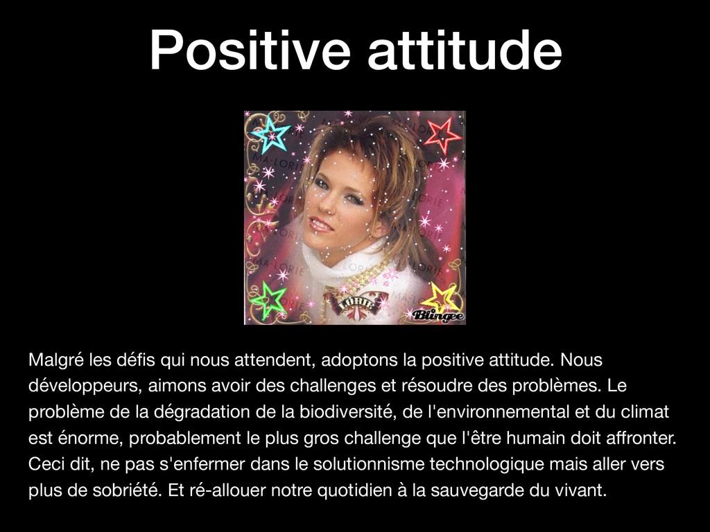 Positive attitude Malgré les défis qui nous atte...