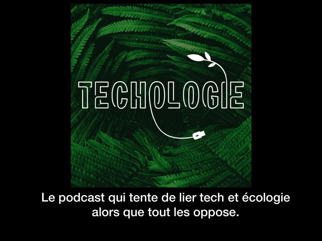 Le podcast qui tente de lier tech et écologie a...