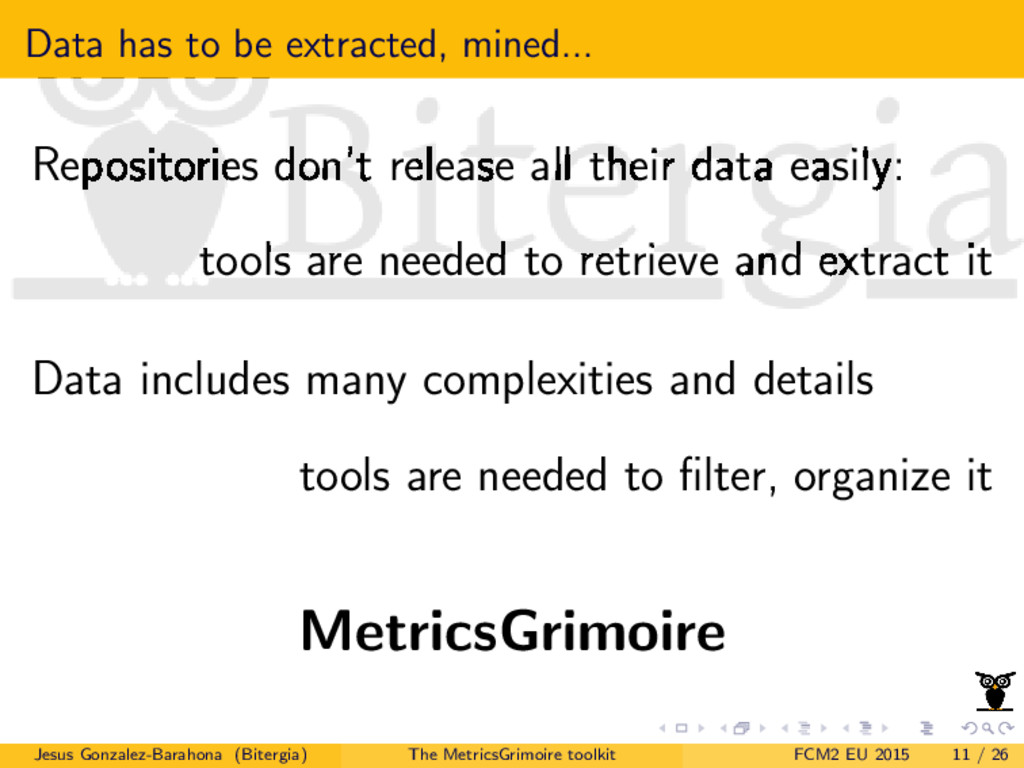 Data has to be extracted, mined... Repositories...