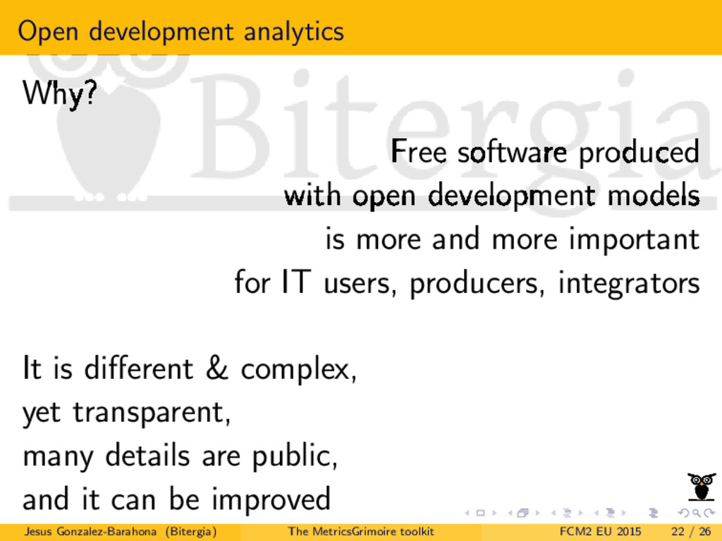 Open development analytics Why? Free software p...
