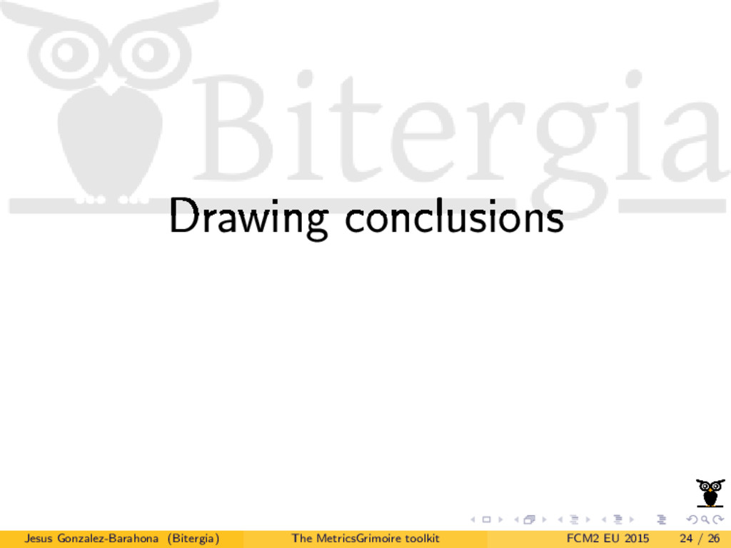 Drawing conclusions Jesus Gonzalez-Barahona (Bi...