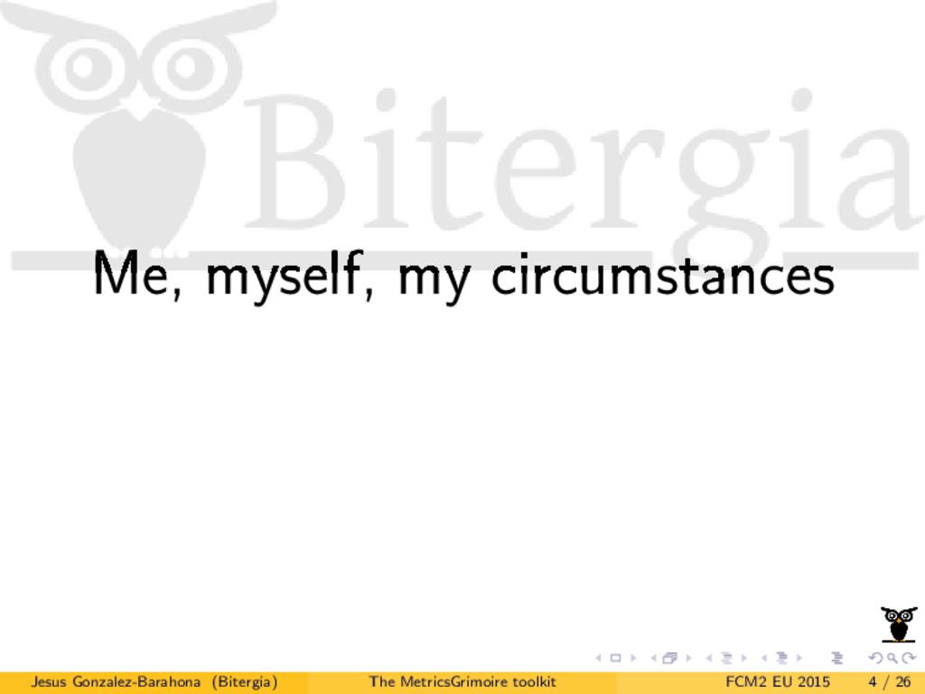 Me, myself, my circumstances Jesus Gonzalez-Bar...