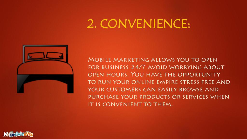 2. CONVENIENCE: