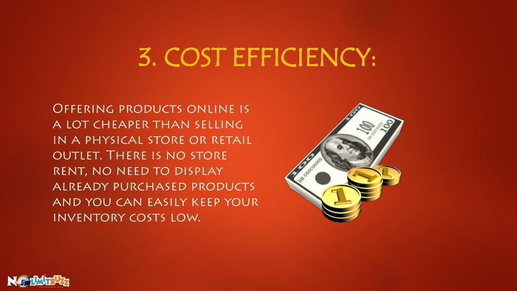 3. COST EFFICIENCY: