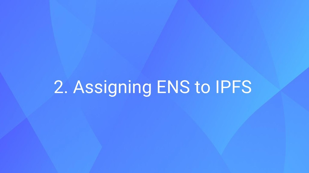 2. Assigning ENS to IPFS
