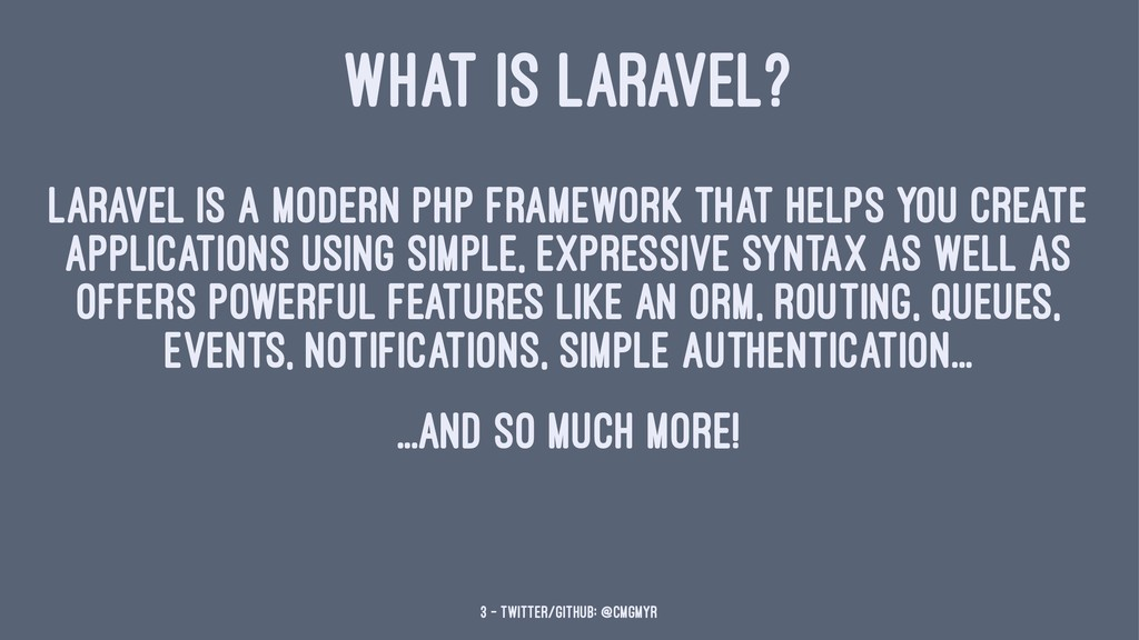 WHAT IS LARAVEL? Laravel is a modern PHP framew...