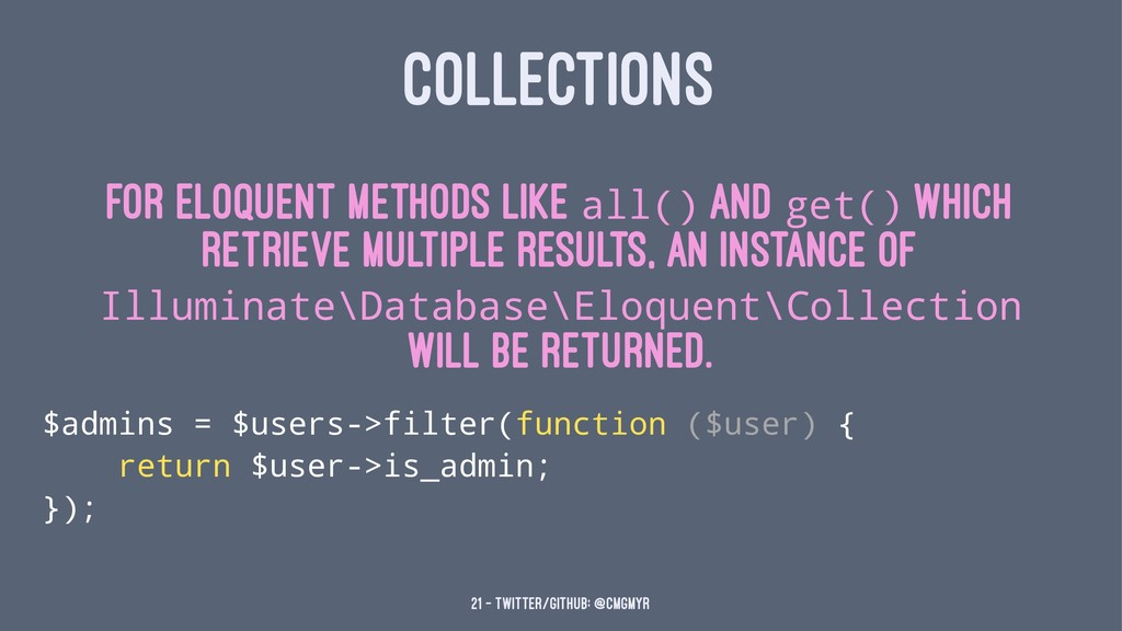 COLLECTIONS For Eloquent methods like all() and...