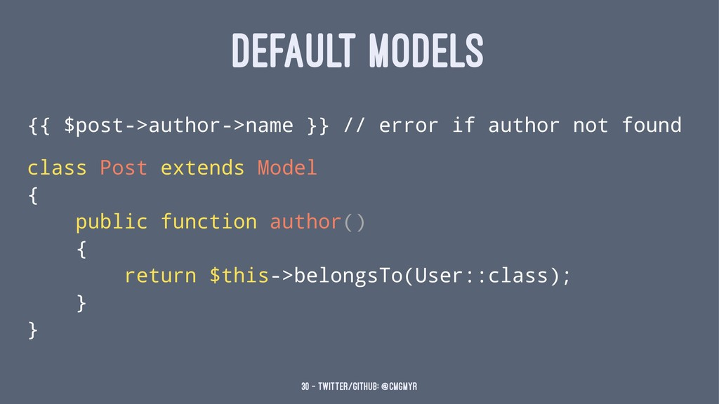 DEFAULT MODELS {{ $post->author->name }} // err...