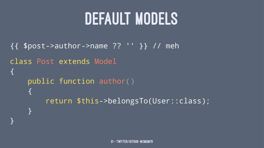 DEFAULT MODELS {{ $post->author->name ?? '' }} ...