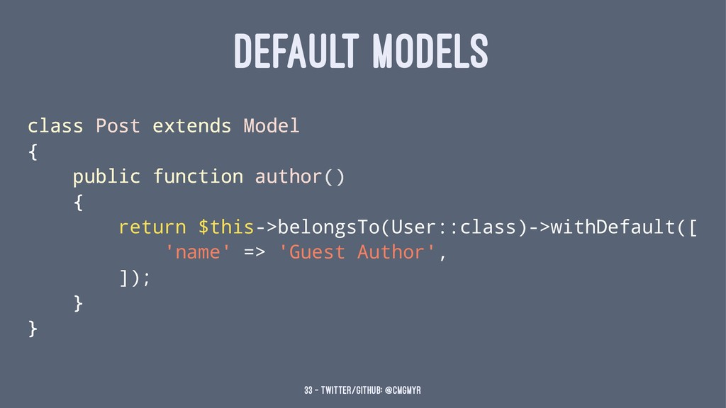 DEFAULT MODELS class Post extends Model { publi...