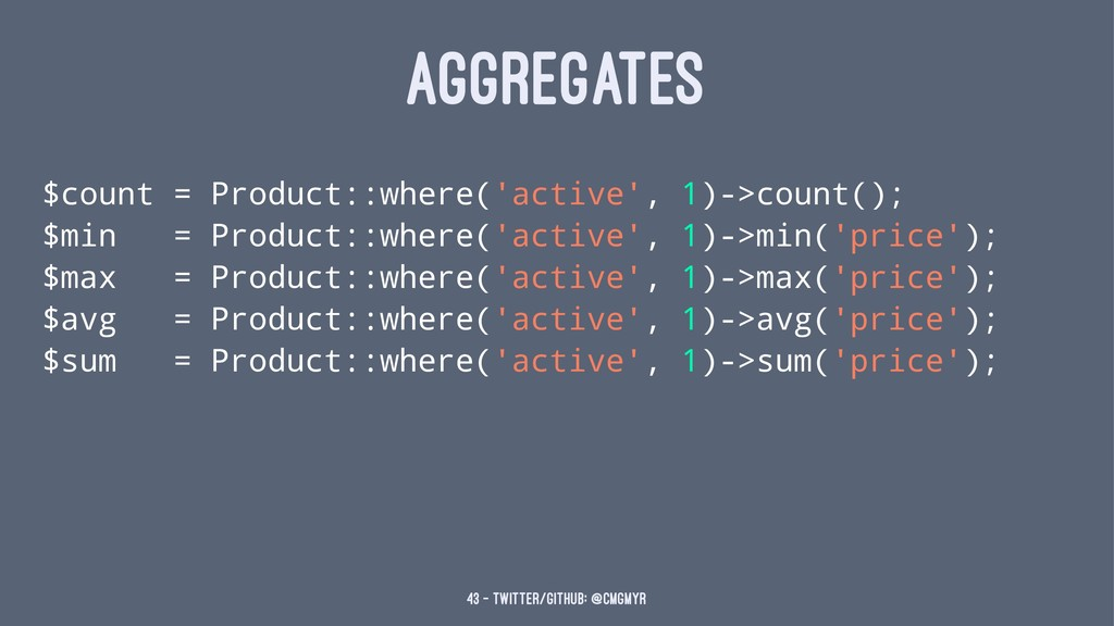 AGGREGATES $count = Product::where('active', 1)...