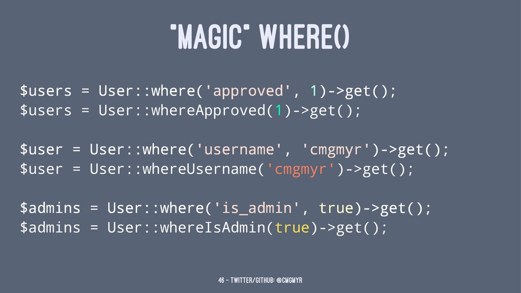 """MAGIC"" WHERE() $users = User::where('approved'..."