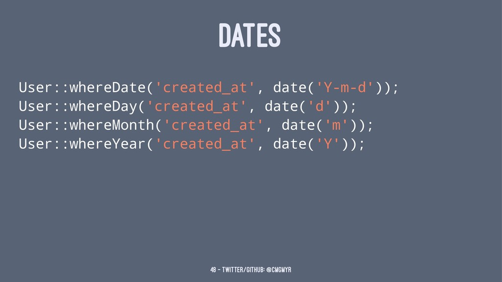 DATES User::whereDate('created_at', date('Y-m-d...