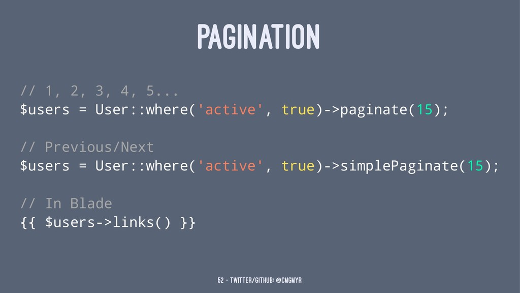 PAGINATION // 1, 2, 3, 4, 5... $users = User::w...