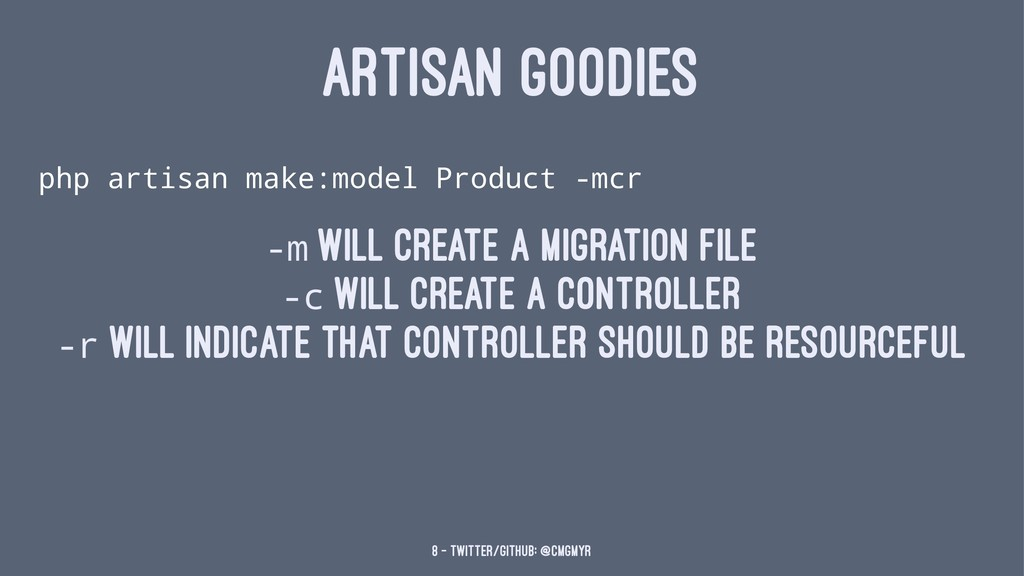 ARTISAN GOODIES php artisan make:model Product ...