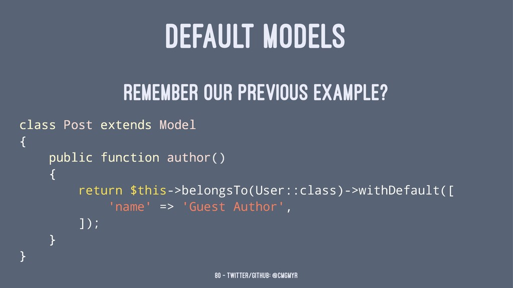 DEFAULT MODELS Remember our previous example? c...