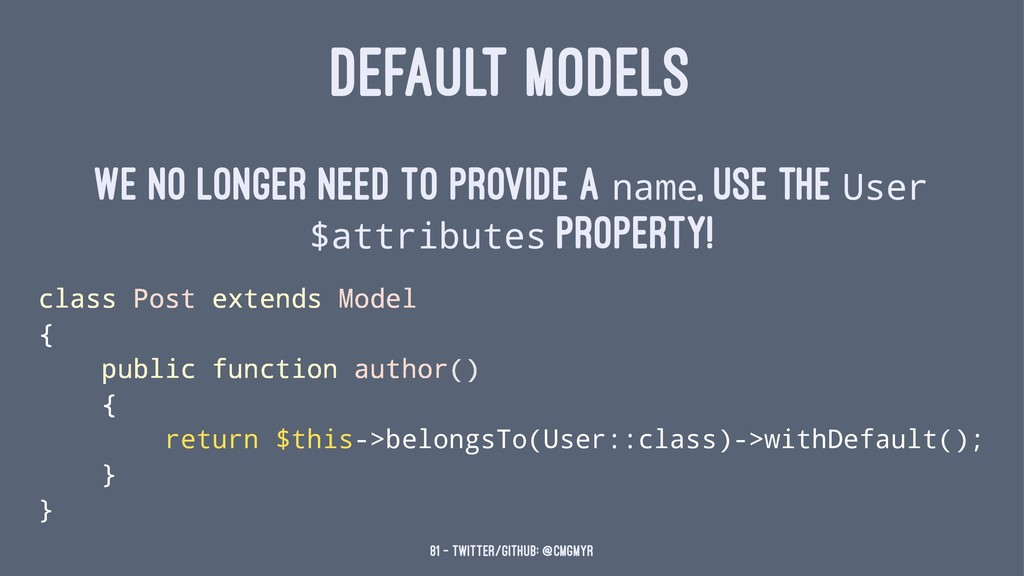 DEFAULT MODELS We no longer need to provide a n...