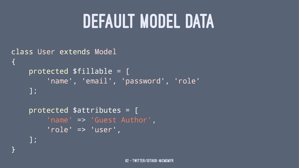 DEFAULT MODEL DATA class User extends Model { p...