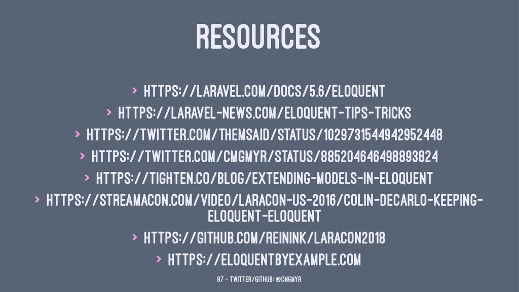 RESOURCES > https://laravel.com/docs/5.6/eloque...