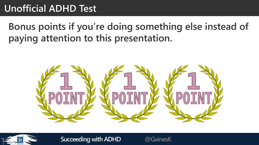 Succeeding with ADHD @GainesK Bonus points if y...