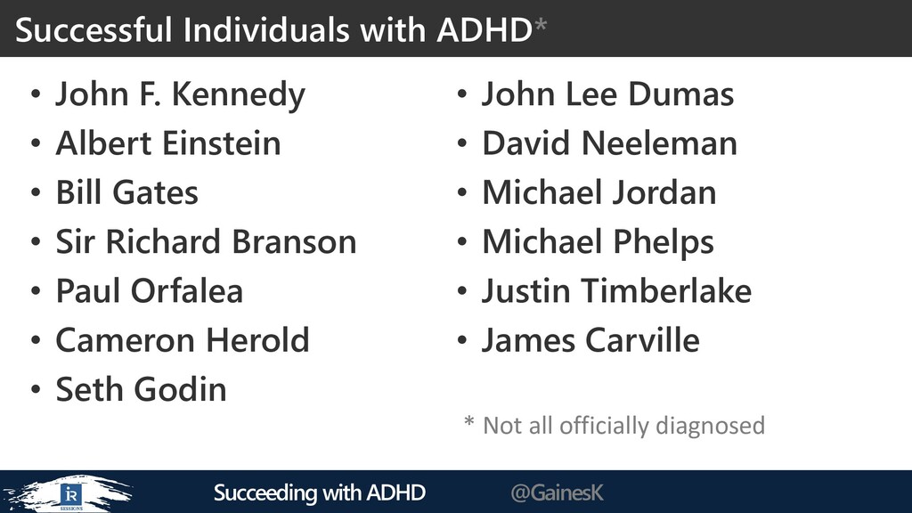 Succeeding with ADHD @GainesK • John F. Kennedy...