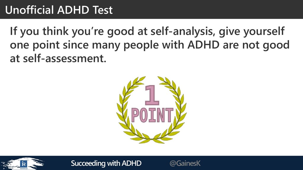 Succeeding with ADHD @GainesK If you think you'...