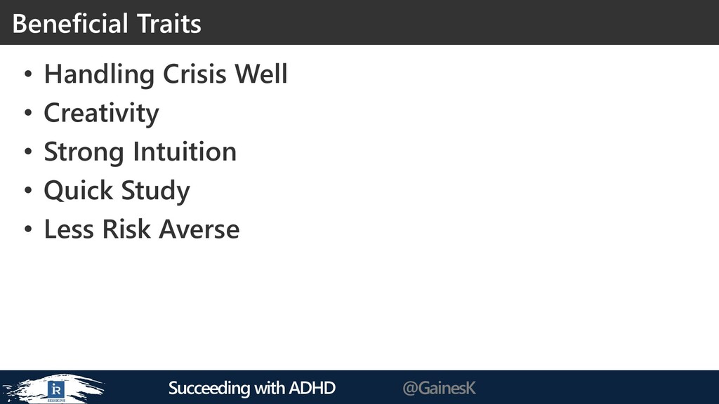 Succeeding with ADHD @GainesK • Handling Crisis...