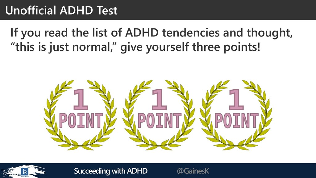 Succeeding with ADHD @GainesK If you read the l...