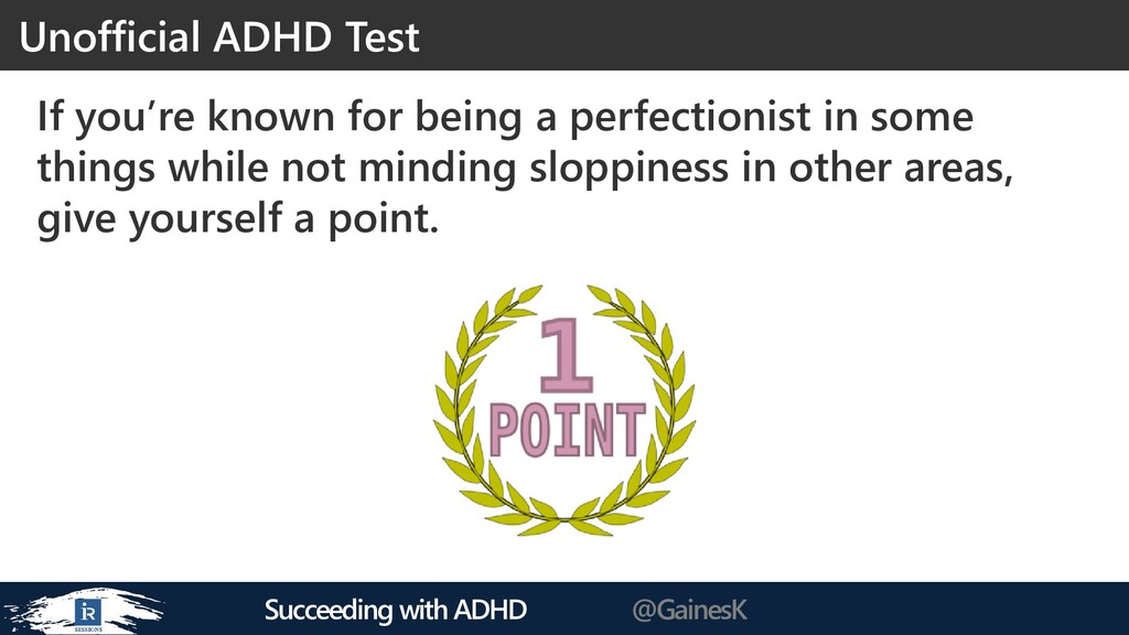 Succeeding with ADHD @GainesK If you're known f...