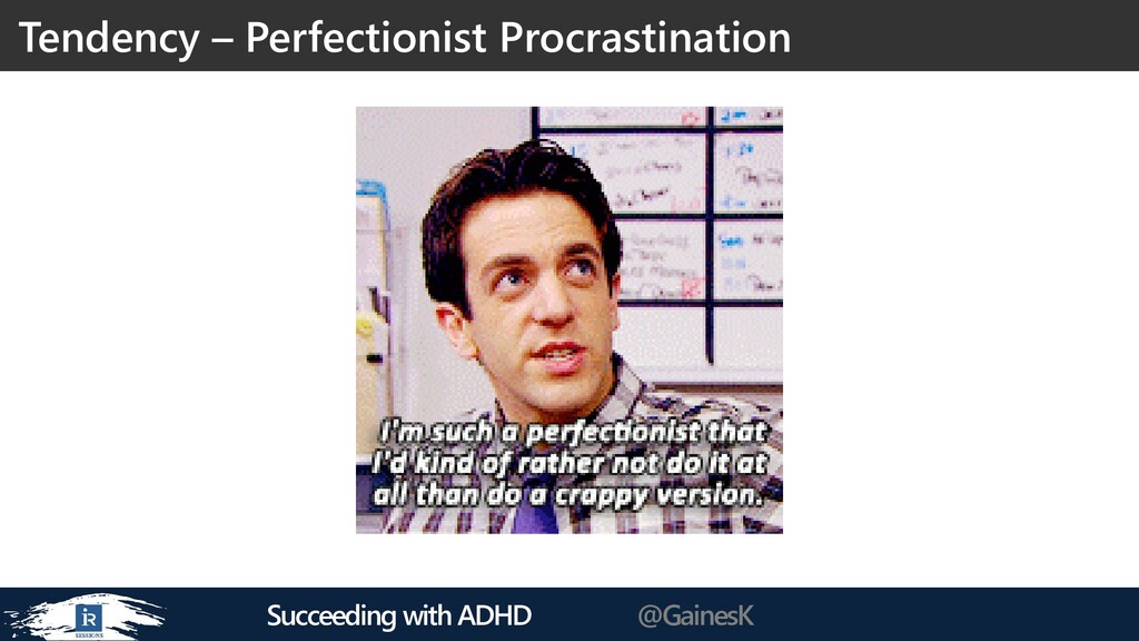 Succeeding with ADHD @GainesK Tendency – Perfec...