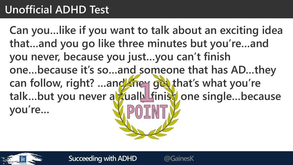 Succeeding with ADHD @GainesK Can you…like if y...