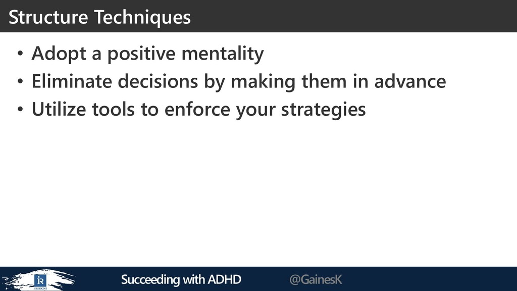 Succeeding with ADHD @GainesK • Adopt a positiv...