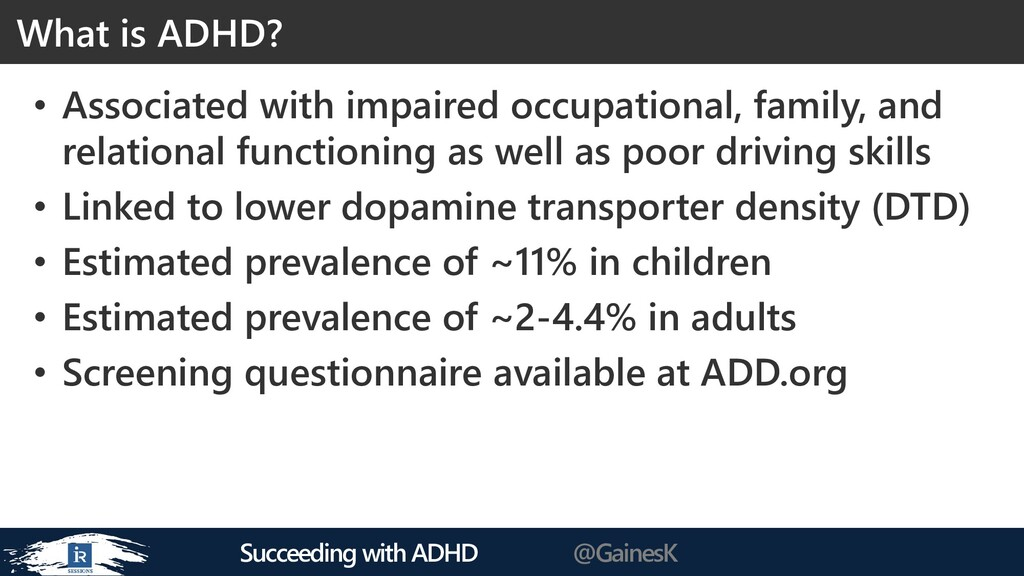 Succeeding with ADHD @GainesK • Associated with...