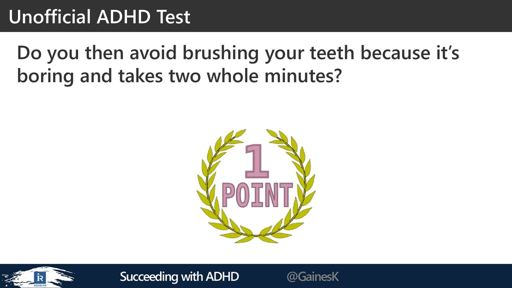 Succeeding with ADHD @GainesK Do you then avoid...