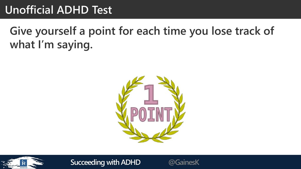 Succeeding with ADHD @GainesK Give yourself a p...
