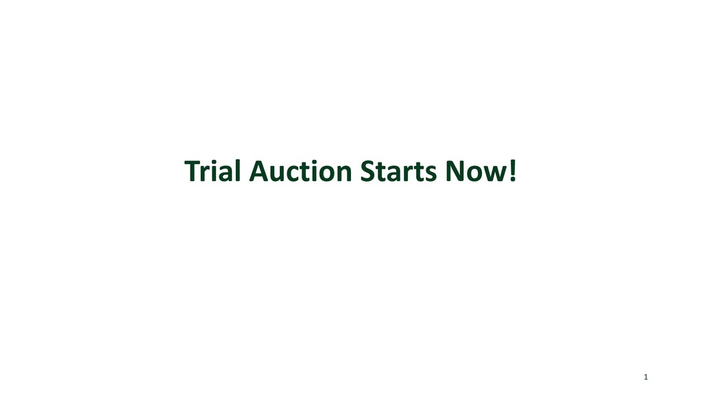 Trial Auction Starts Now! 1