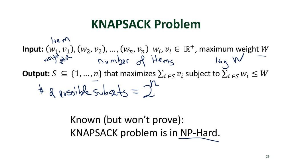 "KNAPSACK Problem Input: !"" , $"" , !% , $% , … ,..."