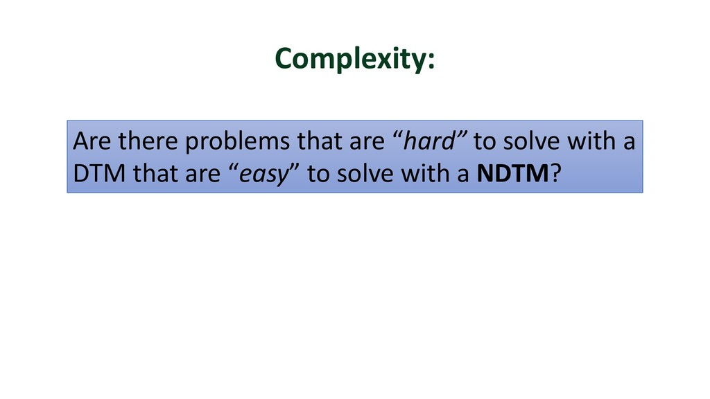 """Complexity: Are there problems that are """"hard"""" ..."""