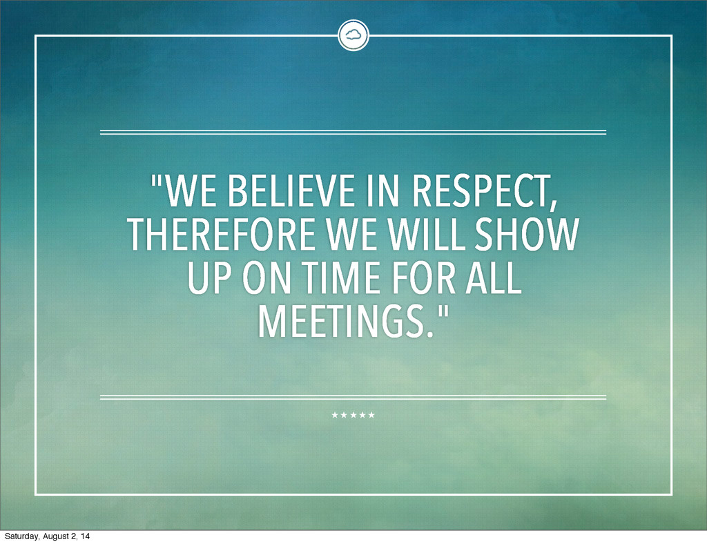 """""""WE BELIEVE IN RESPECT, THEREFORE WE WILL SHOW ..."""