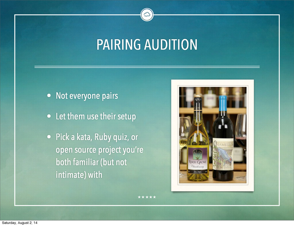PAIRING AUDITION • Not everyone pairs • Let the...