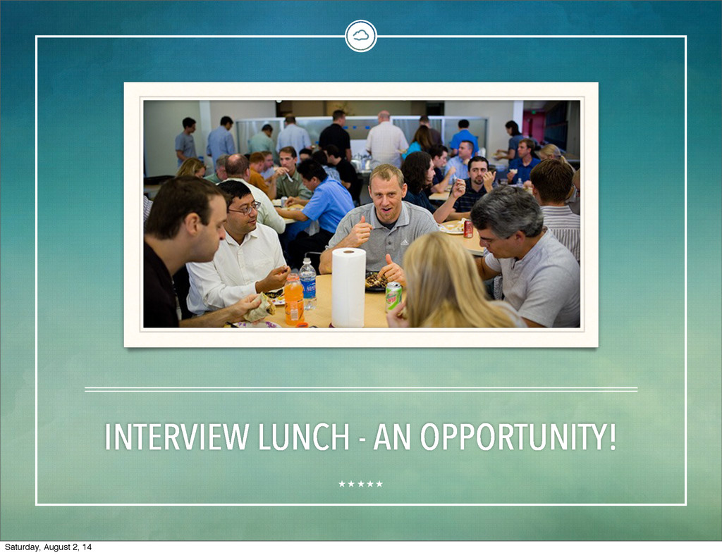INTERVIEW LUNCH - AN OPPORTUNITY! Saturday, Aug...