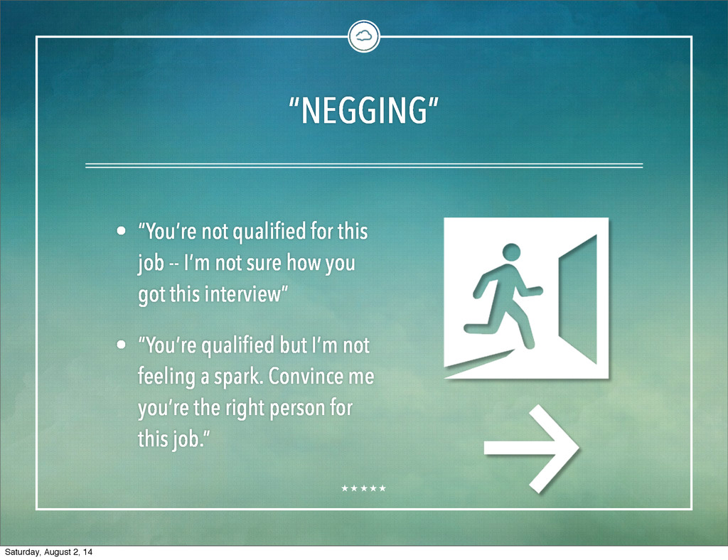 """""""NEGGING"""" • """"You're not qualified for this job ..."""