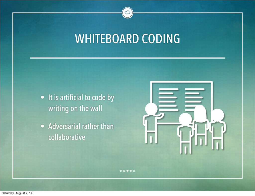 WHITEBOARD CODING • It is artificial to code by...